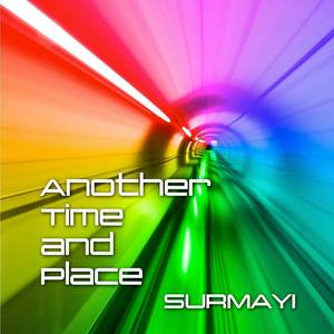 Surmayi - Another Time and Place