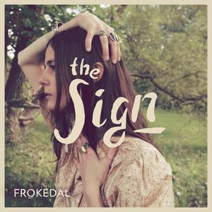 Frøkedal - The Sign