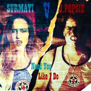 Surmayi - Need You Like I Do