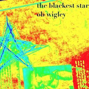 ob wigley - the blackest star