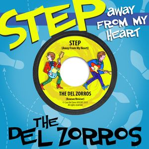 The Del Zorros - STEP Away From My Heart