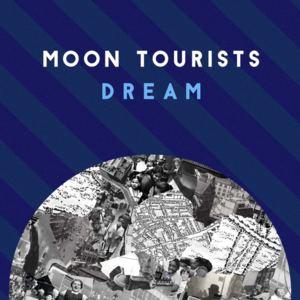 Moon Tourists - Dream