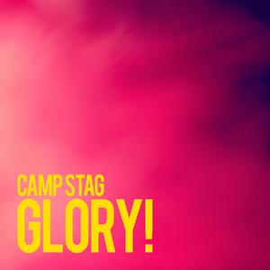 CAMP STAG - Glory!