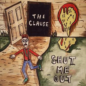 The Clause - Shut Me Out