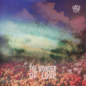 Gold Celeste - The Wonder Of Love