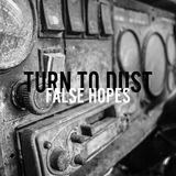 False Hopes - Turn to Dust