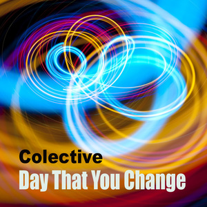 Colective - Day That You Change