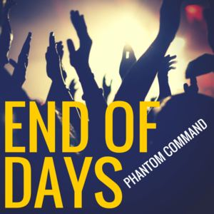 Phantom Command - End of Days
