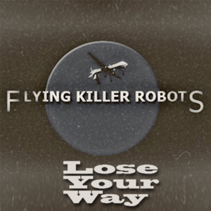 Flying Killer Robots - Lose Your Way