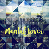 Jim Bergsted - Mental Lover (feat. Frida Amundsen)