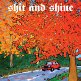 Shit And Shine - Dinner With My Girlfriend