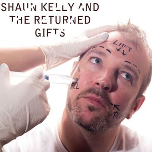 Shaun Kelly & The Returned Gifts