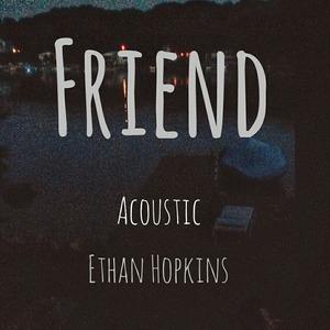 Ethan Hopkins - Friend
