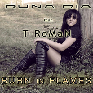 T-RoMaN - Runa Ria feat. T-RoMaN - Burn in flames