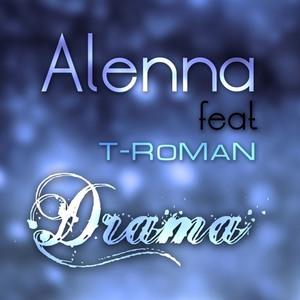 T-RoMaN - Alenna feat. T-RoMaN - Drama
