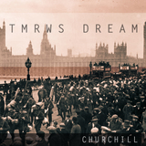 Tmrws Dream - Churchill