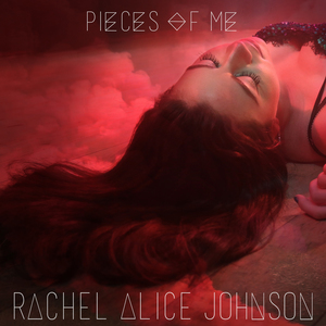 Rachel Alice Johnson - Pieces Of Me