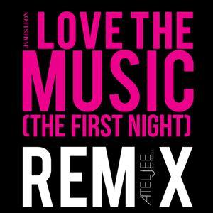 James Leon - I Love the Music (The First Night) - Atiljee de la Musique remix
