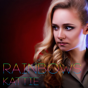 KATTIE - Rainbows