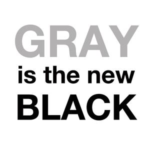 Daniel Thomas Gray - Gray is the new black