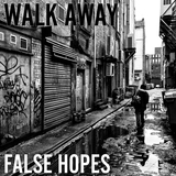 False Hopes - Walk Away