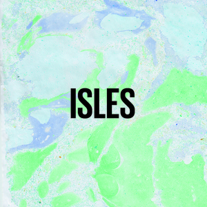 ISLES - The First Act