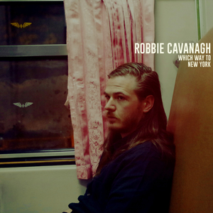 Robbie Cavanagh - Which Way To New York