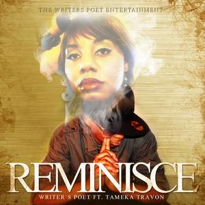 Martin Writer's Poet Pounds - Reminisce ft. Tameka Travon