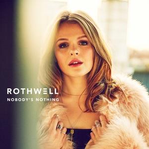 Rothwell - Nobody's Nothing