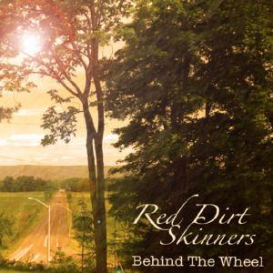 Red Dirt Skinners - Behind The Wheel