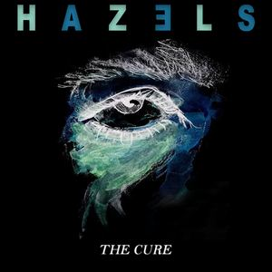 HAZELS - The Cure
