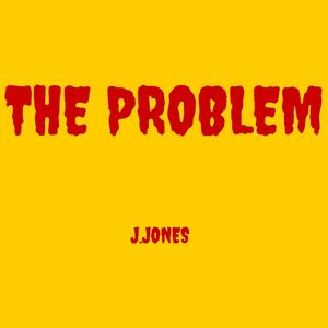 J.Jones - The Problem