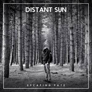 DISTANT SUN - Escaping Fate