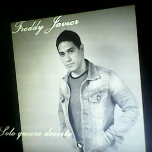 Freddy Javier - I Just Wanted To Tell You