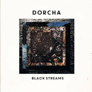 Dorcha - Black Streams