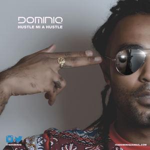 Dominiq - Dominiq - Hustle mi a hustle