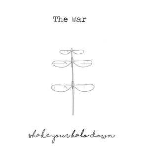 Shake Your Halo Down - The War