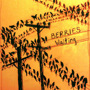 BERRIES - Waiting