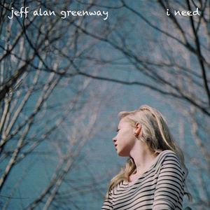 Jeff Alan Greenway - I Need (radio edit)