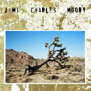 Jimi Charles Moody  - Turns to Gold