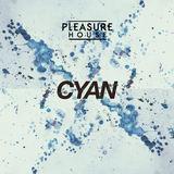 Pleasure House - Cyan