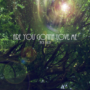 Jack Buck - Are You Gonna Love Me