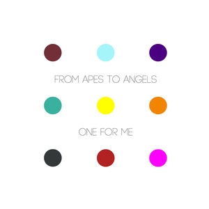 From Apes To Angels - One For Me