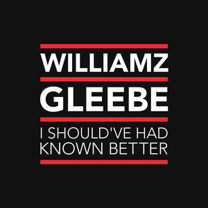 Williamz Gleebe - I Should've Had Known Better