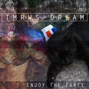 Tmrws Dream - Enjoy The Party