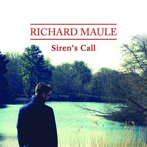 Richard Maule - Siren's Call