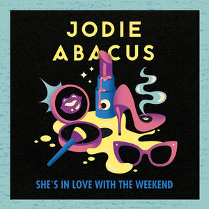 Jodie Abacus - She's In Love With The Weekend