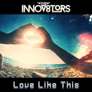theinnov8tors - Love Like This