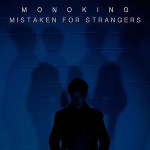 Monoking UK - Mistaken for Strangers