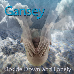 Gansey - Upside Down and Lonely